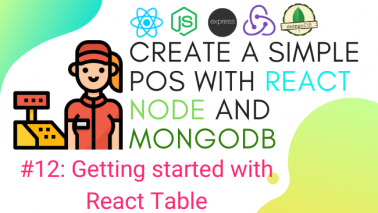 Create simple POS with React.js, Node.js, and MongoDB #12 : Getting started with React Table