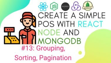 Create simple POS with React.js, Node.js, and MongoDB #13: Grouping, Sorting, Pagination