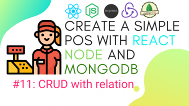 Create simple POS with React.js, Node.js, and MongoDB #11: CRUD withRelation