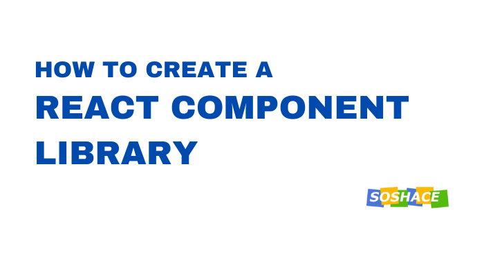 How To Careate a React Ccomponent Library - Using a Modal Example