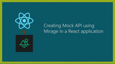 Creating Mock API using Mirage in a React application