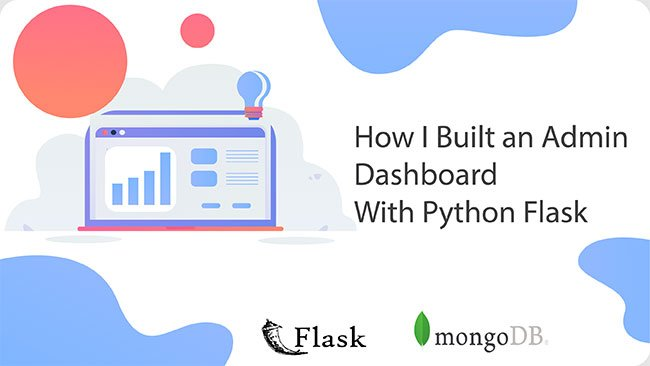 How I Built an Admin Dashboard with Python Flask
