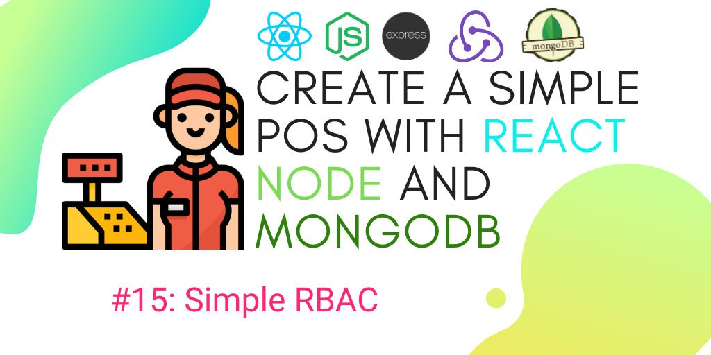 Create simple POS with React.js, Node.js, and MongoDB #15: Simple RBAC