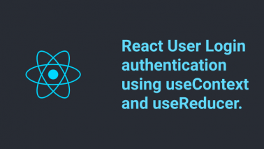 React User Login Authentication using useContext and useReducer.