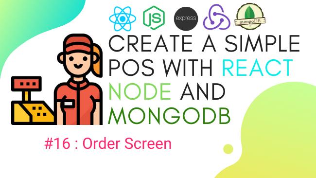 Create simple POS with React.js, Node.js, and MongoDB #16: Order Screen