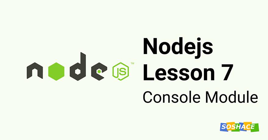 Node.js Lesson 7: Console Module