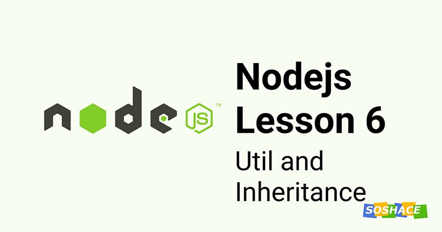 Node.js Lesson 6: Util and Inheritance