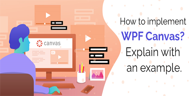 How to implement WPF Canvas? Explain with an example