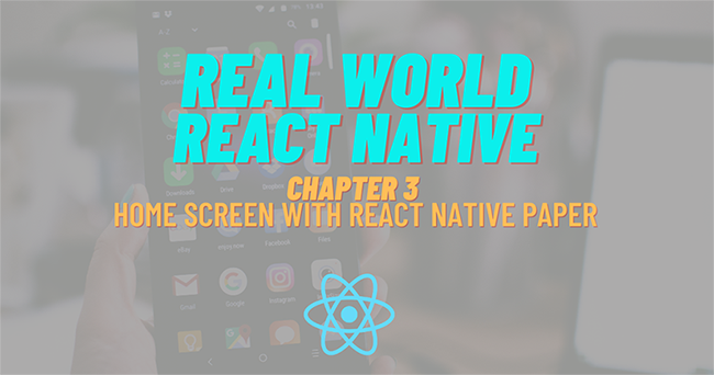 Build Real-World React Native App #3: Home Screen With React Native Paper