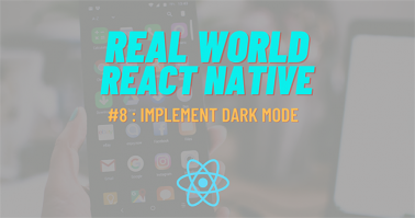 Build Real-World React Native App #8 : implement Dark mode