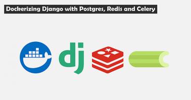 Dockerizing Django with Postgres, Redis and Celery