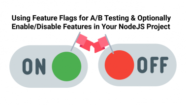 Using Feature Flags for A/B Testing & Optionally Enable/Disable Features in Your NodeJS Project