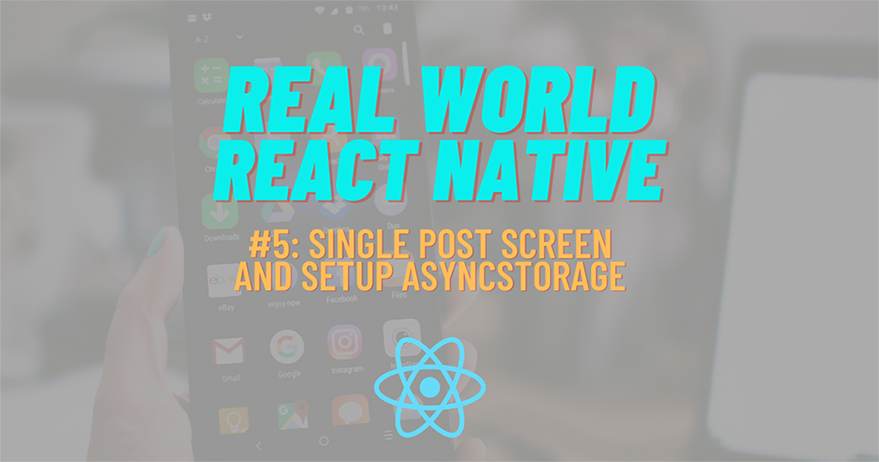 Build Real-World React Native App #5: Single Post Screen and Bookmark