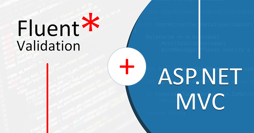 Fluent Validation in ASP.NET MVC