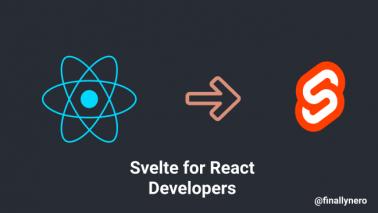 Svelte for React Developers