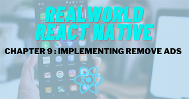 Build Real-World React Native App #9 : Implementing Remove Ads Feature
