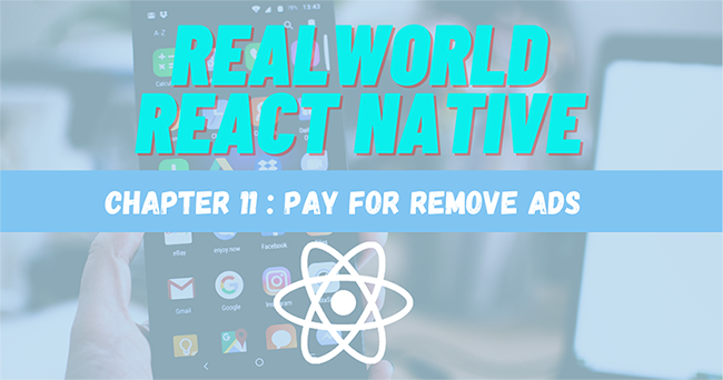 Build Real-World React Native App #11 : Pay For Remove Ads