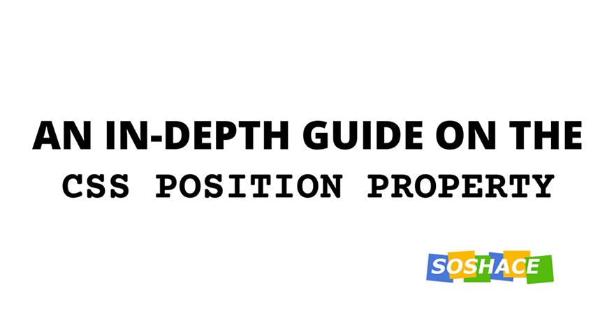 An in-depth guide on the CSS position property