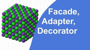 Programming Patterns. Facade, Adapter, Decorator