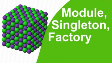 Programming Patterns. Module, Singleton, Factory