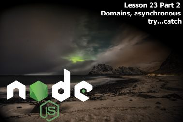 23. Node.js Lessons. Domains, asynchronous try.. catch. Part 2.