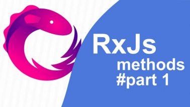 RxJS Methods. Part 1