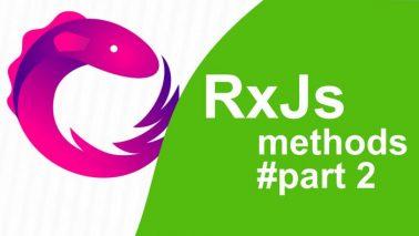 RxJS Methods. Part2
