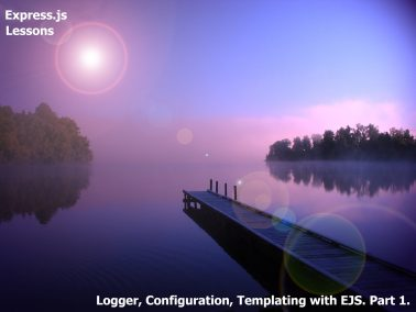 2. Express.js Lessons. Logger, Configuration, Templating with EJS. Part 1.