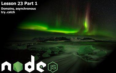 23. Node.js Lessons. Domains, asynchronous try.. catch. Part 1.