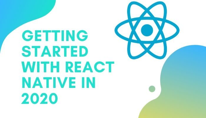 Getting Started with React Native in 2020