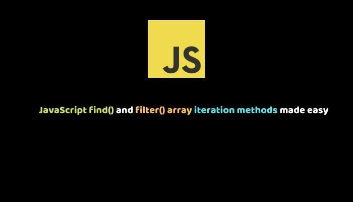 JavaScript find() and filter() Array Iteration Methods Made Easy